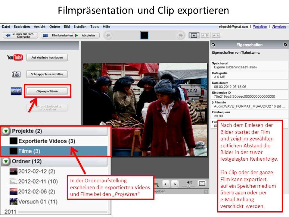 Filmpräsentation und Clip exportieren Nach dem Einlesen der Bilder startet der Film und zeigt im gewählten zeitlichen Abstand die Bilder in der zuvor festgelegten Reihenfolge.