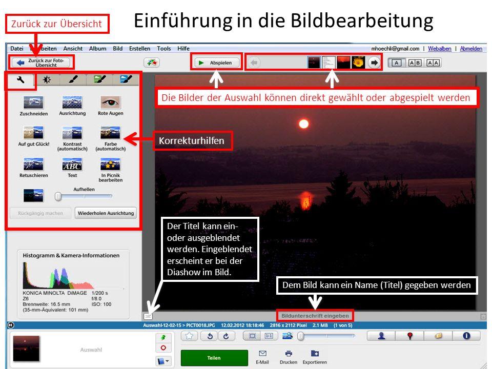 Einführung in die Bildbearbeitung Doppelklick auf ein einzelnes Bild der Auswahl vergrössert das Bild und die Menüführung ändert sich Zurück zur Übers