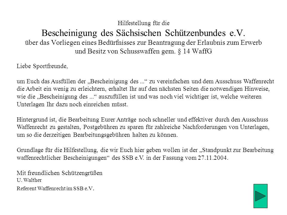 Hilfestellung für die Bescheinigung des Sächsischen Schützenbundes e.V. über das Vorliegen eines Bedürfnisses zur Beantragung der Erlaubnis zum Erwerb