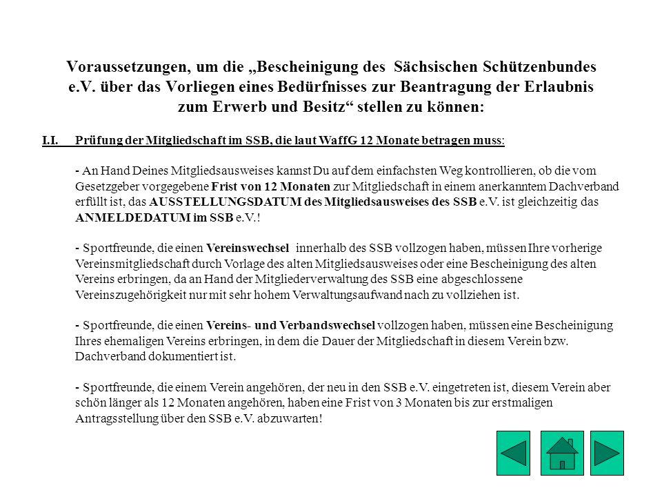 Voraussetzungen, um die Bescheinigung des Sächsischen Schützenbundes e.V. über das Vorliegen eines Bedürfnisses zur Beantragung der Erlaubnis zum Erwe