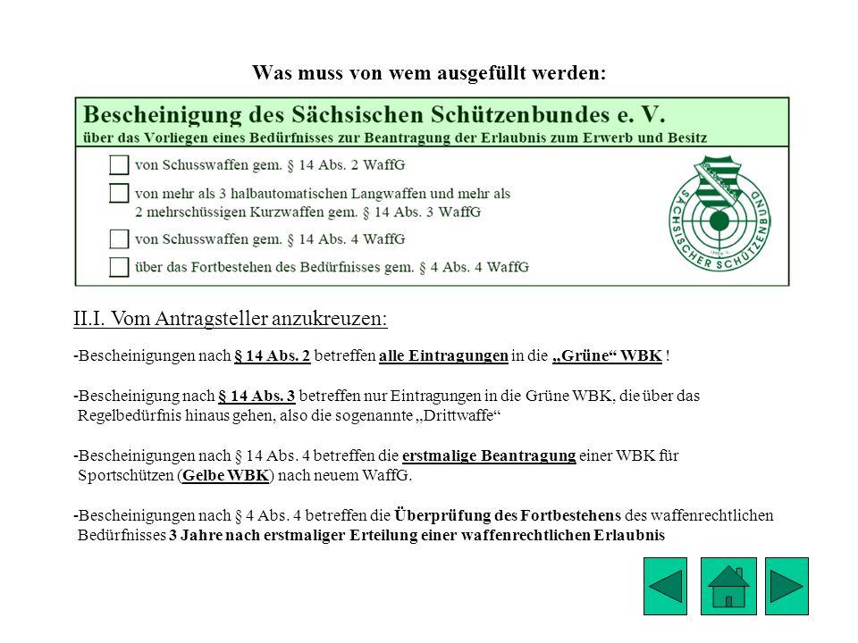 Was muss von wem ausgefüllt werden: II.I. Vom Antragsteller anzukreuzen: -Bescheinigungen nach § 14 Abs. 2 betreffen alle Eintragungen in die Grüne WB