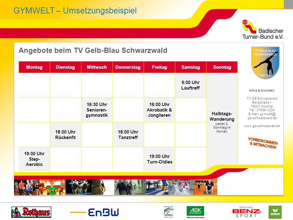 Angebote beim TV Gelb-Blau Schwarzwald Infos & Kontakt: TV GB Schwarzwald Bergstraße 1 78001 Hochtal Tel.: 07899-1234 E-Mail: gymwelt@ gb-schwarzwald.