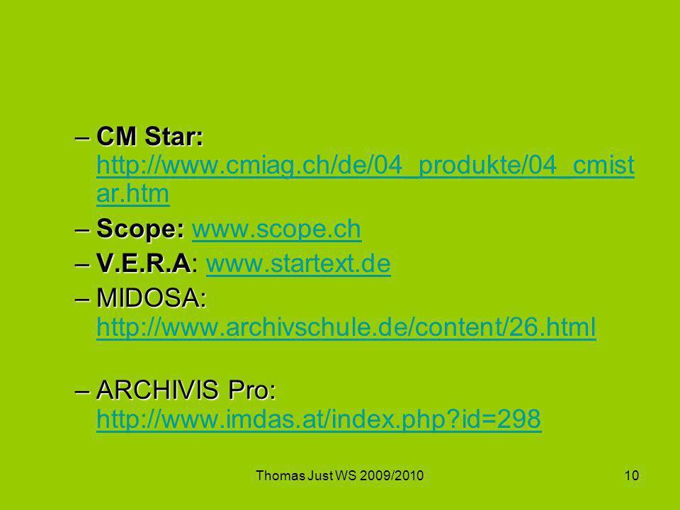 Thomas Just WS 2009/201010 –CM Star: –CM Star: http://www.cmiag.ch/de/04_produkte/04_cmist ar.htm http://www.cmiag.ch/de/04_produkte/04_cmist ar.htm –