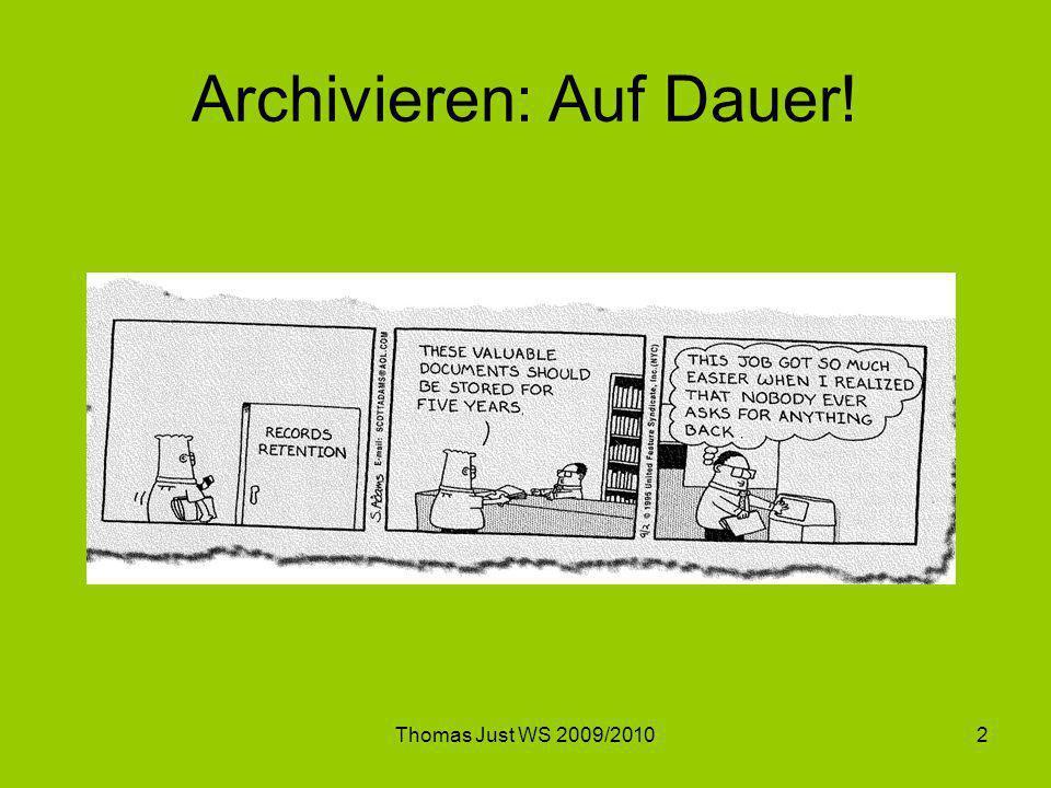 Thomas Just WS 2009/20102 Archivieren: Auf Dauer!
