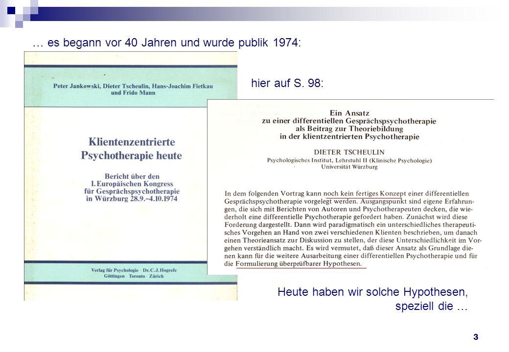 3 … es begann vor 40 Jahren und wurde publik 1974: hier auf S. 98: Heute haben wir solche Hypothesen, speziell die …