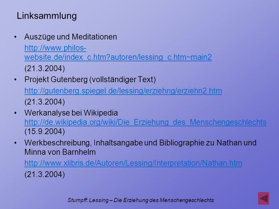 Stumpff: Lessing – Die Erziehung des Menschengeschlechts Linksammlung Auszüge und Meditationen http://www.philos- website.de/index_c.htm?autoren/lessi