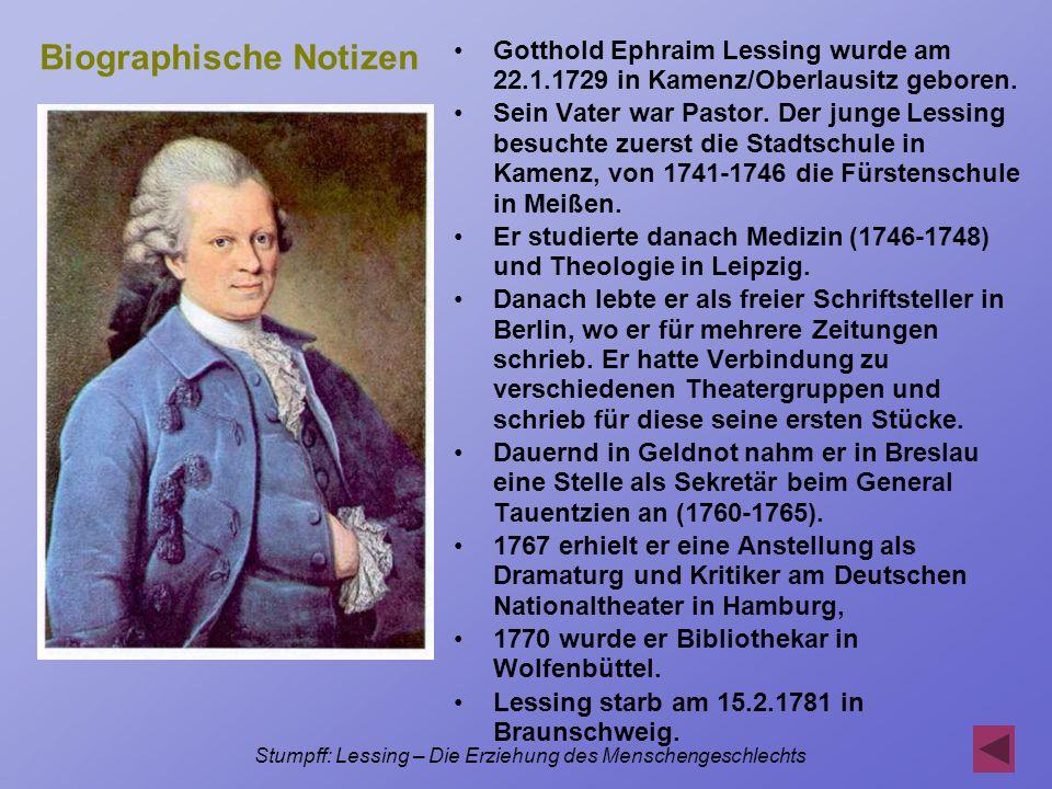 Stumpff: Lessing – Die Erziehung des Menschengeschlechts Biographische Notizen Gotthold Ephraim Lessing wurde am 22.1.1729 in Kamenz/Oberlausitz gebor