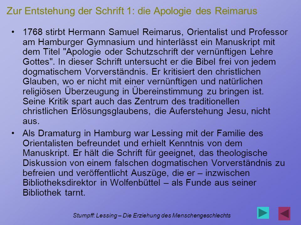 Stumpff: Lessing – Die Erziehung des Menschengeschlechts Zur Entstehung der Schrift 1: die Apologie des Reimarus 1768 stirbt Hermann Samuel Reimarus,