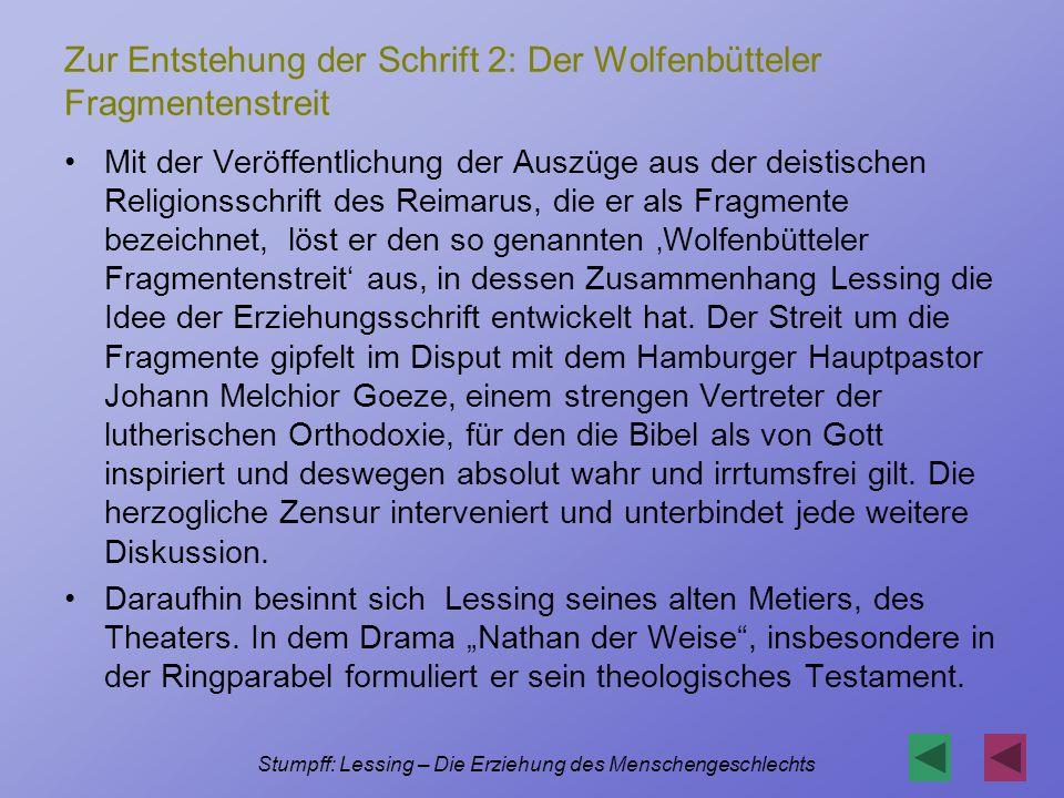 Stumpff: Lessing – Die Erziehung des Menschengeschlechts Die Idee Lessing überträgt die Erziehung eines einzelnen Menschen auf die gesamte Menschheit.
