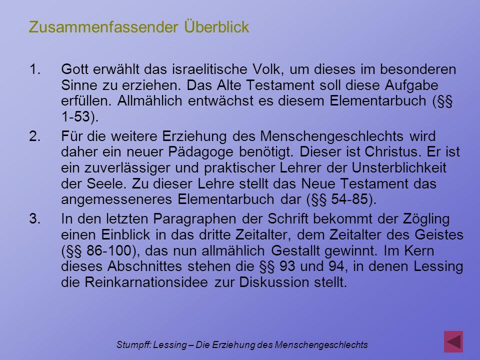 Stumpff: Lessing – Die Erziehung des Menschengeschlechts Zusammenfassender Überblick 1.Gott erwählt das israelitische Volk, um dieses im besonderen Si