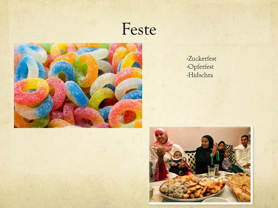 Feste -Zuckerfest -Opferfest -Hidschra