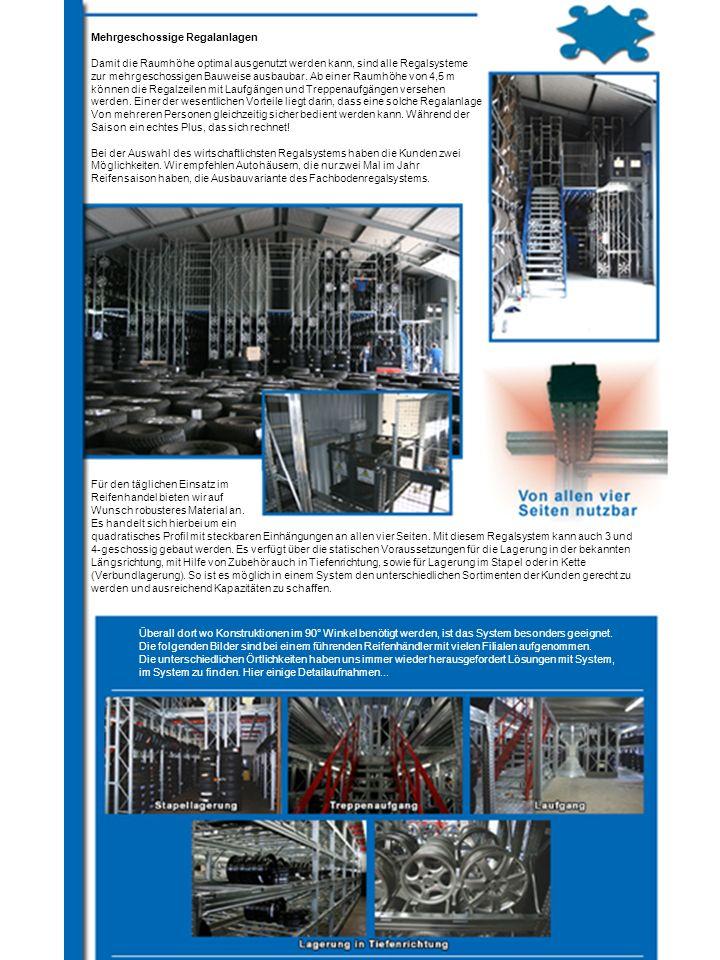 Mehrgeschossige Regalanlagen Damit die Raumhöhe optimal ausgenutzt werden kann, sind alle Regalsysteme zur mehrgeschossigen Bauweise ausbaubar.