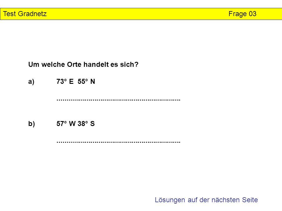 Test Gradnetz Lösung Frage 03 Um welche Orte handelt es sich.