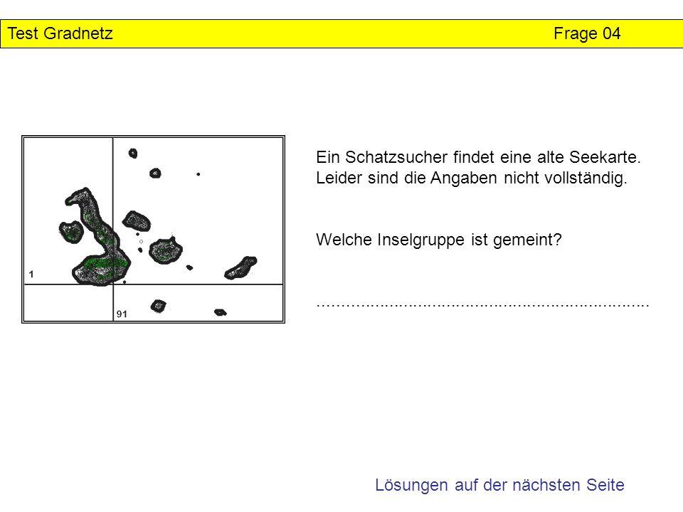 Test Gradnetz Lösung Frage 04 Ein Schatzsucher findet eine alte Seekarte.