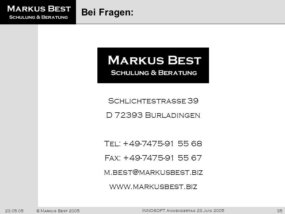 INNOSOFT Anwendertag 23.Juni 2005 23.05.05© Markus Best 200535 Markus Best Schulung & Beratung Schlichtestrasse 39 D 72393 Burladingen Tel: +49-7475-9