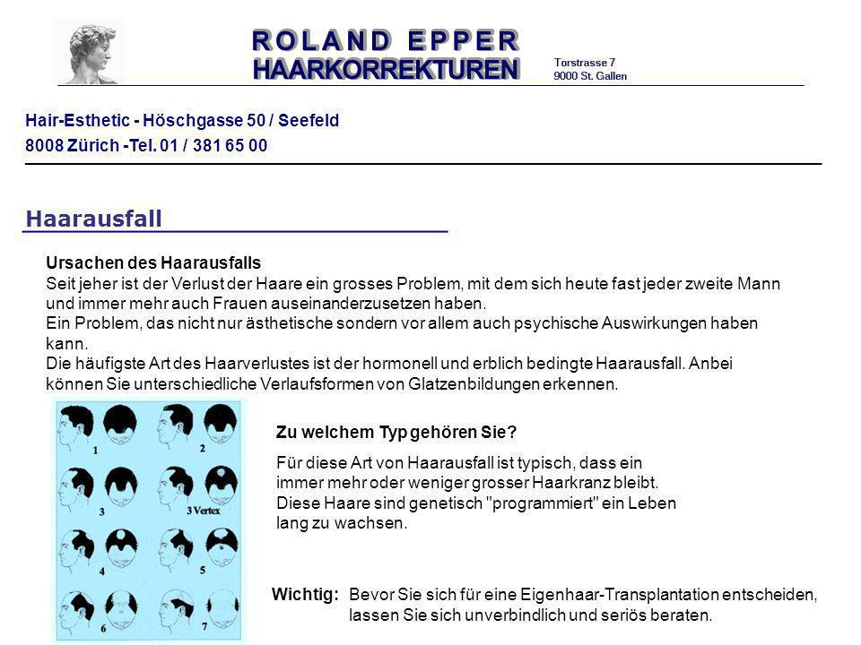 Hair-Esthetic - Höschgasse 50 / Seefeld 8008 Zürich -Tel. 01 / 381 65 00 ___________________________________________________________________ Haarausfa
