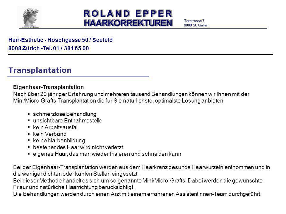 Hair-Esthetic - Höschgasse 50 / Seefeld 8008 Zürich -Tel. 01 / 381 65 00 ___________________________________________________________________ Transplan
