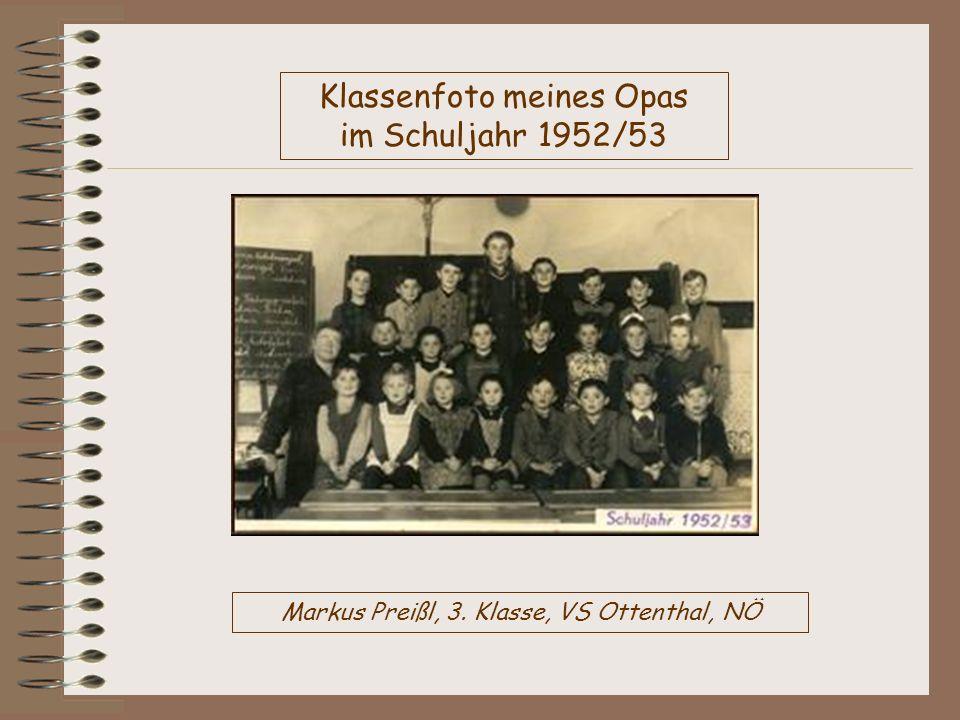 Markus Preißl, 3. Klasse, VS Ottenthal, NÖ Klassenfoto meines Opas im Schuljahr 1952/53