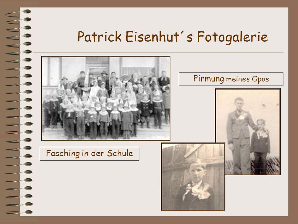 Fasching in der Schule Patrick Eisenhut´s Fotogalerie Firmung meines Opas