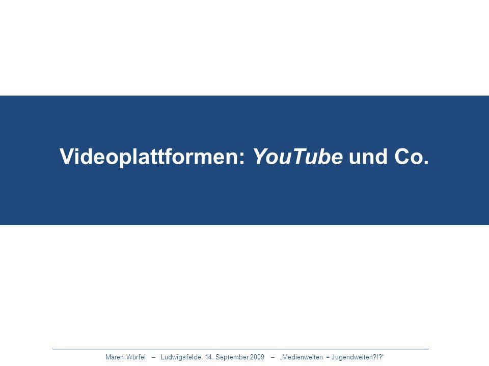 Maren Würfel – Ludwigsfelde, 14. September 2009 – Medienwelten = Jugendwelten?!? Videoplattformen: YouTube und Co.