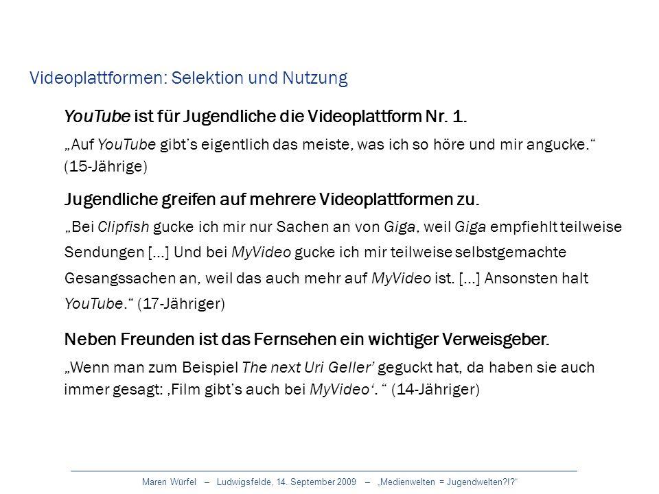 Maren Würfel – Ludwigsfelde, 14. September 2009 – Medienwelten = Jugendwelten?!? Videoplattformen: Selektion und Nutzung Jugendliche greifen auf mehre