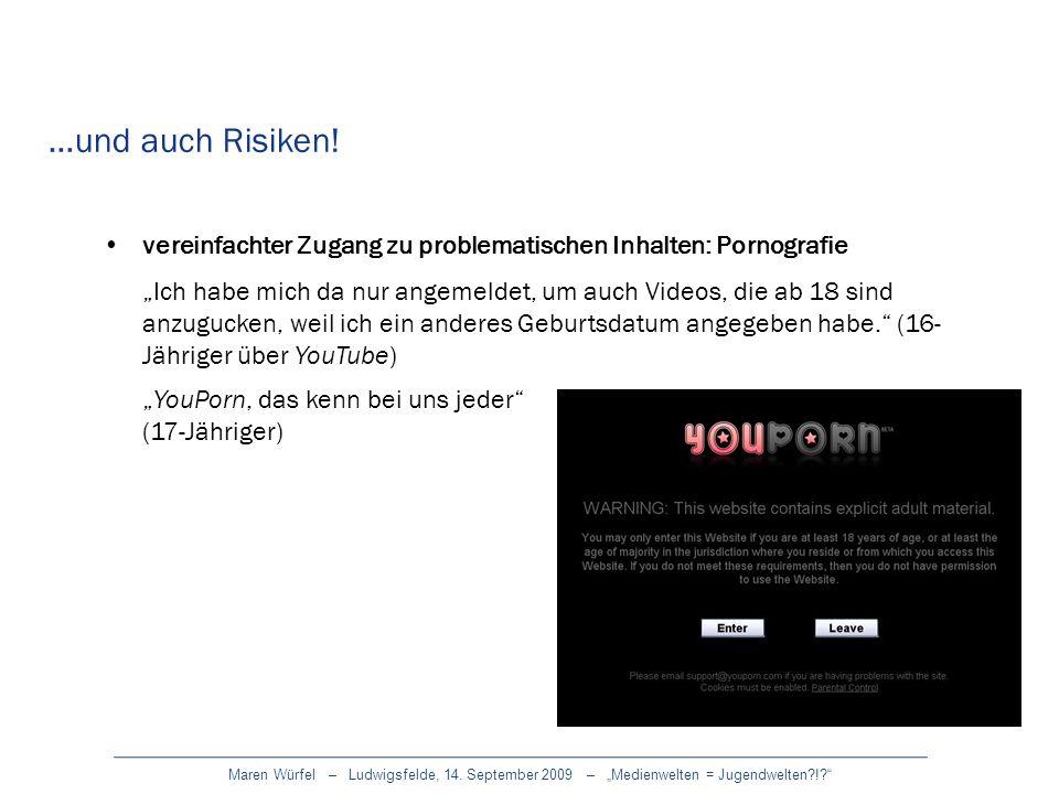 Maren Würfel – Ludwigsfelde, 14. September 2009 – Medienwelten = Jugendwelten?!? vereinfachter Zugang zu problematischen Inhalten: Pornografie Ich hab