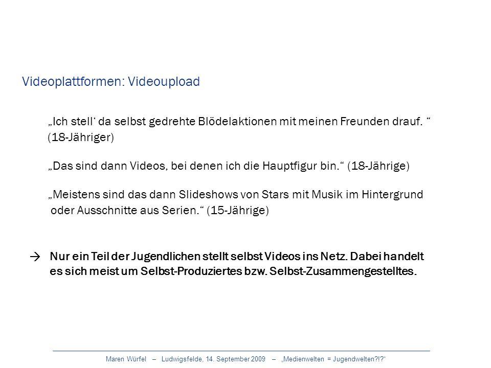 Maren Würfel – Ludwigsfelde, 14. September 2009 – Medienwelten = Jugendwelten?!? Ich stell da selbst gedrehte Blödelaktionen mit meinen Freunden drauf