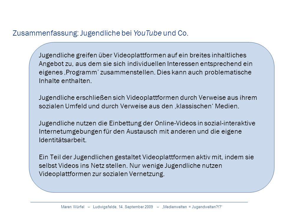 Maren Würfel – Ludwigsfelde, 14. September 2009 – Medienwelten = Jugendwelten?!? Zusammenfassung: Jugendliche bei YouTube und Co. Jugendliche greifen