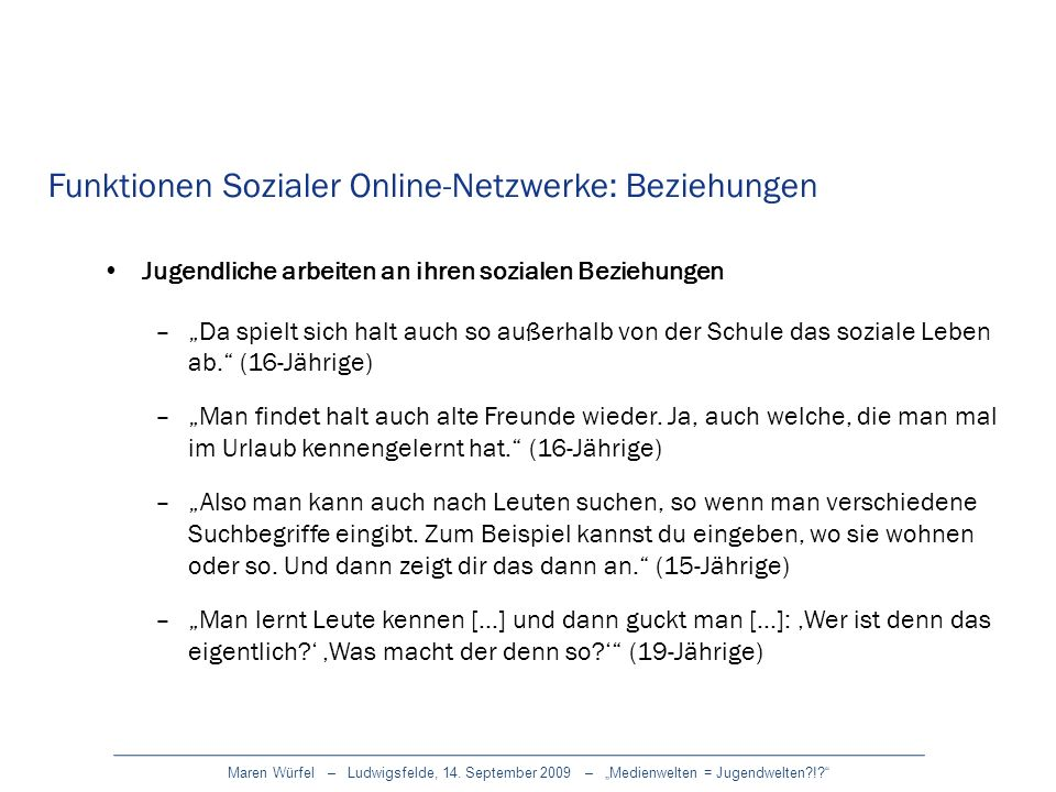 Maren Würfel – Ludwigsfelde, 14. September 2009 – Medienwelten = Jugendwelten?!? Funktionen Sozialer Online-Netzwerke: Beziehungen Jugendliche arbeite