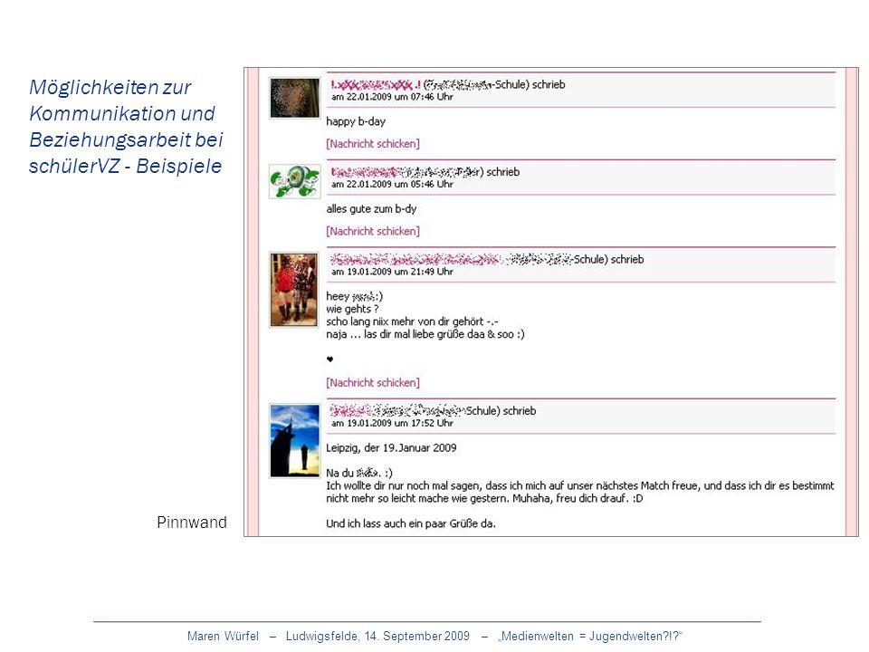Maren Würfel – Ludwigsfelde, 14. September 2009 – Medienwelten = Jugendwelten?!? Möglichkeiten zur Kommunikation und Beziehungsarbeit bei schülerVZ -