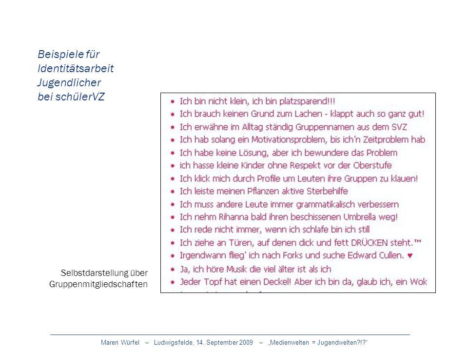 Maren Würfel – Ludwigsfelde, 14. September 2009 – Medienwelten = Jugendwelten?!? Beispiele für Identitätsarbeit Jugendlicher bei schülerVZ Selbstdarst
