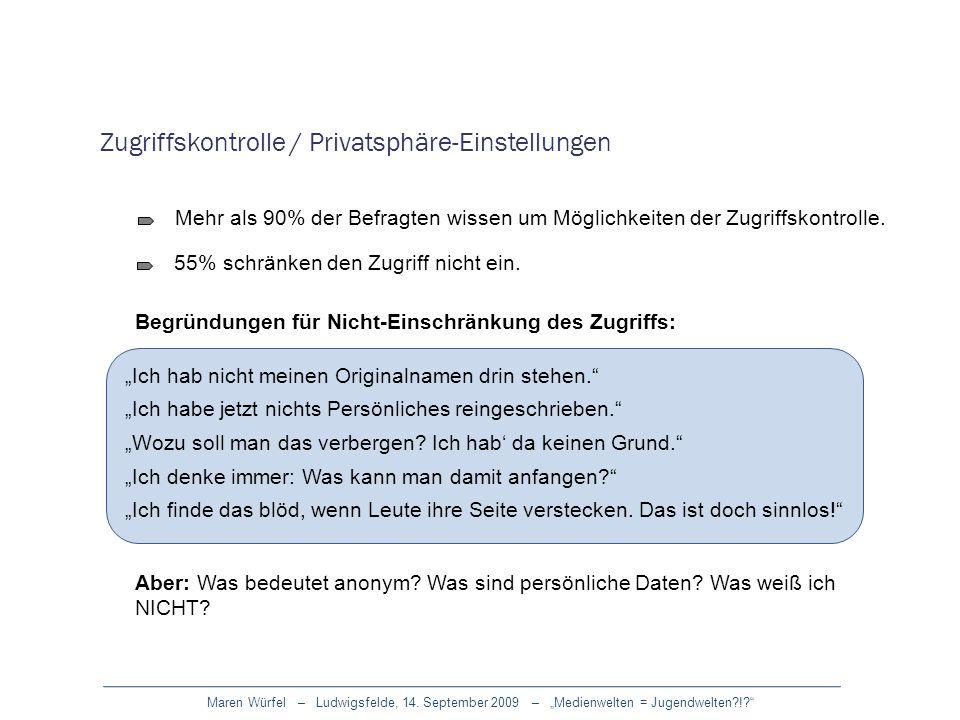 Maren Würfel – Ludwigsfelde, 14. September 2009 – Medienwelten = Jugendwelten?!? Zugriffskontrolle / Privatsphäre-Einstellungen Mehr als 90% der Befra