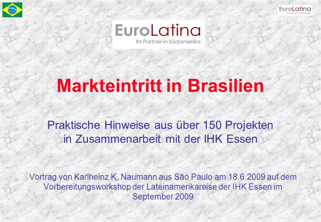 Markteintritt in Brasilien Praktische Hinweise aus über 150 Projekten in Zusammenarbeit mit der IHK Essen Vortrag von Karlheinz K. Naumann aus São Pau