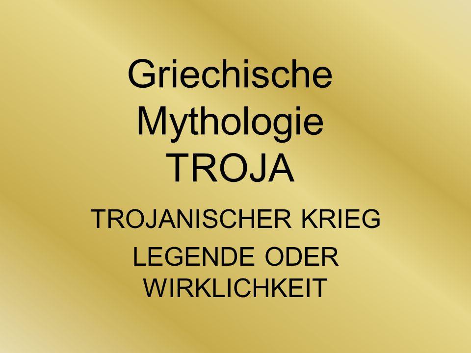 Griechische Mythologie TROJA TROJANISCHER KRIEG LEGENDE ODER WIRKLICHKEIT