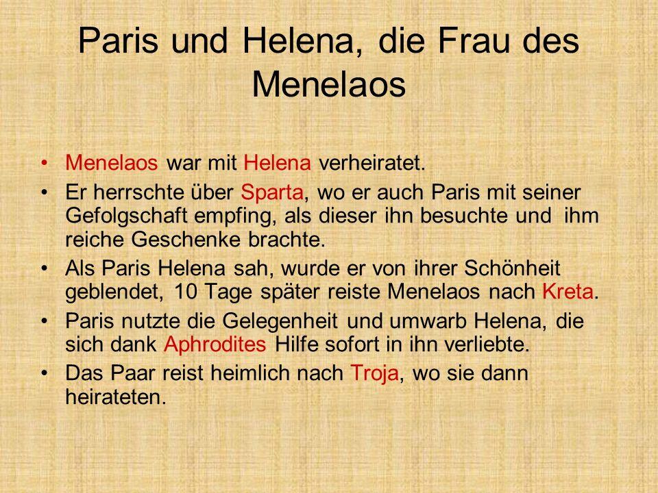 Paris und Helena, die Frau des Menelaos Menelaos war mit Helena verheiratet. Er herrschte über Sparta, wo er auch Paris mit seiner Gefolgschaft empfin