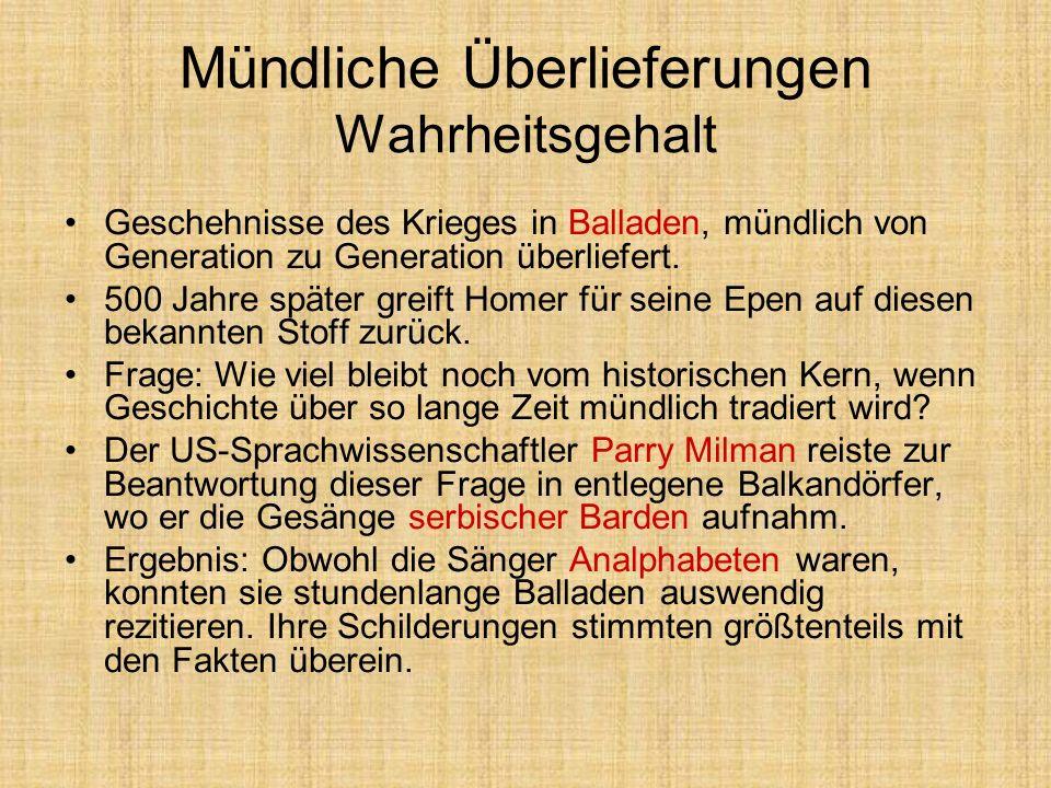 Mündliche Überlieferungen Wahrheitsgehalt Geschehnisse des Krieges in Balladen, mündlich von Generation zu Generation überliefert. 500 Jahre später gr