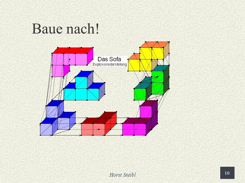 Horst Steibl 10 Baue nach!