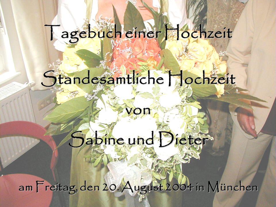 Tagebuch einer Hochzeit Standesamtliche Hochzeit von Sabine und Dieter am Freitag, den 20. August 2004 in München