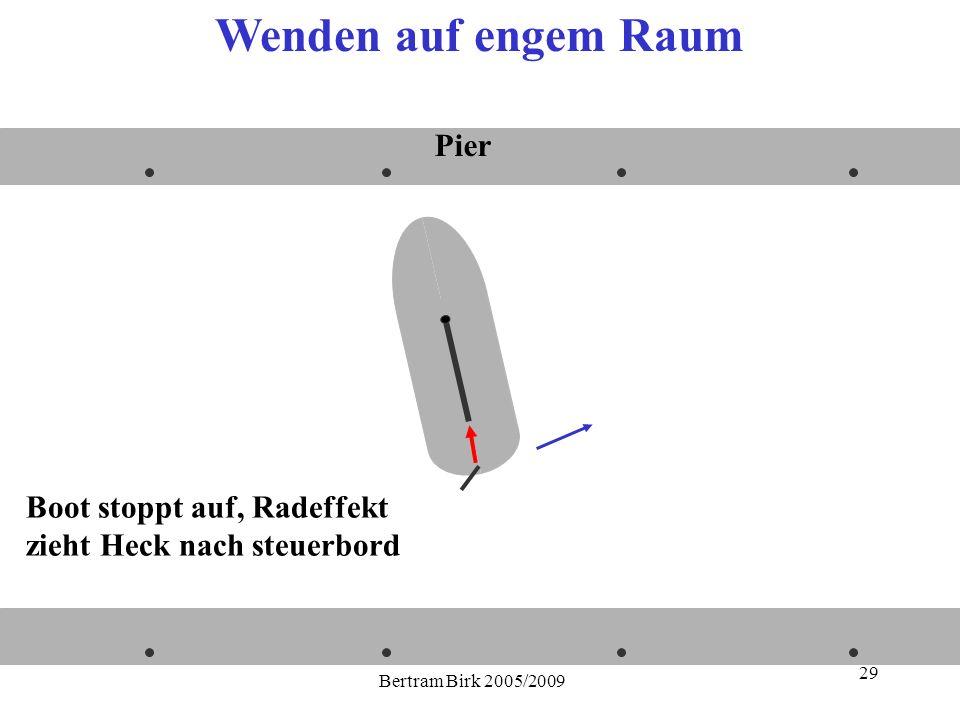 Bertram Birk 2005/2009 29 Boot stoppt auf, Radeffekt zieht Heck nach steuerbord Pier Wenden auf engem Raum
