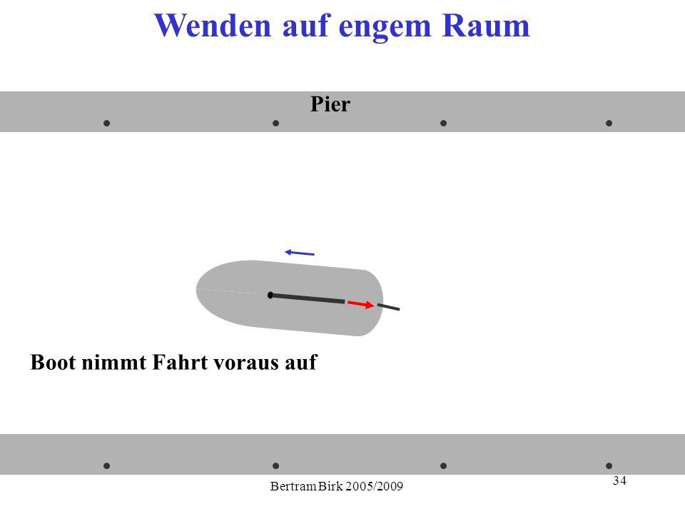 Bertram Birk 2005/2009 34 Pier Wenden auf engem Raum Boot nimmt Fahrt voraus auf