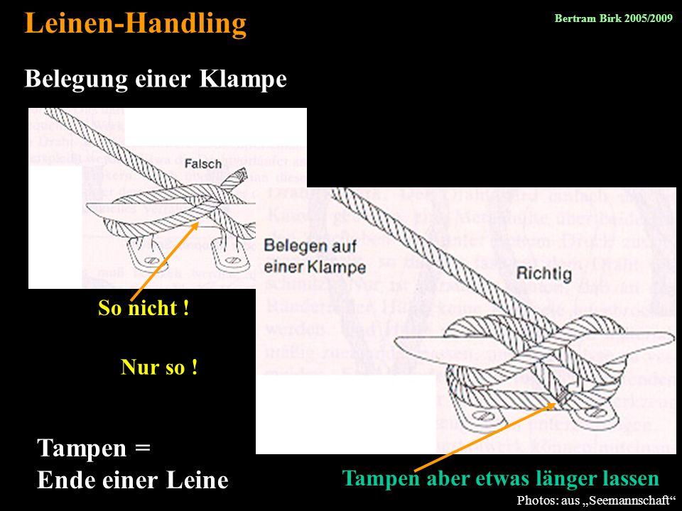 36 Belegung einer Klampe Photos: aus Seemannschaft Leinen-Handling So nicht ! Nur so ! Tampen aber etwas länger lassen Tampen = Ende einer Leine Bertr