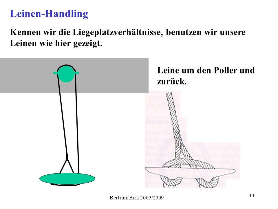 44 Leinen-Handling Kennen wir die Liegeplatzverhältnisse, benutzen wir unsere Leinen wie hier gezeigt. Leine um den Poller und zurück.