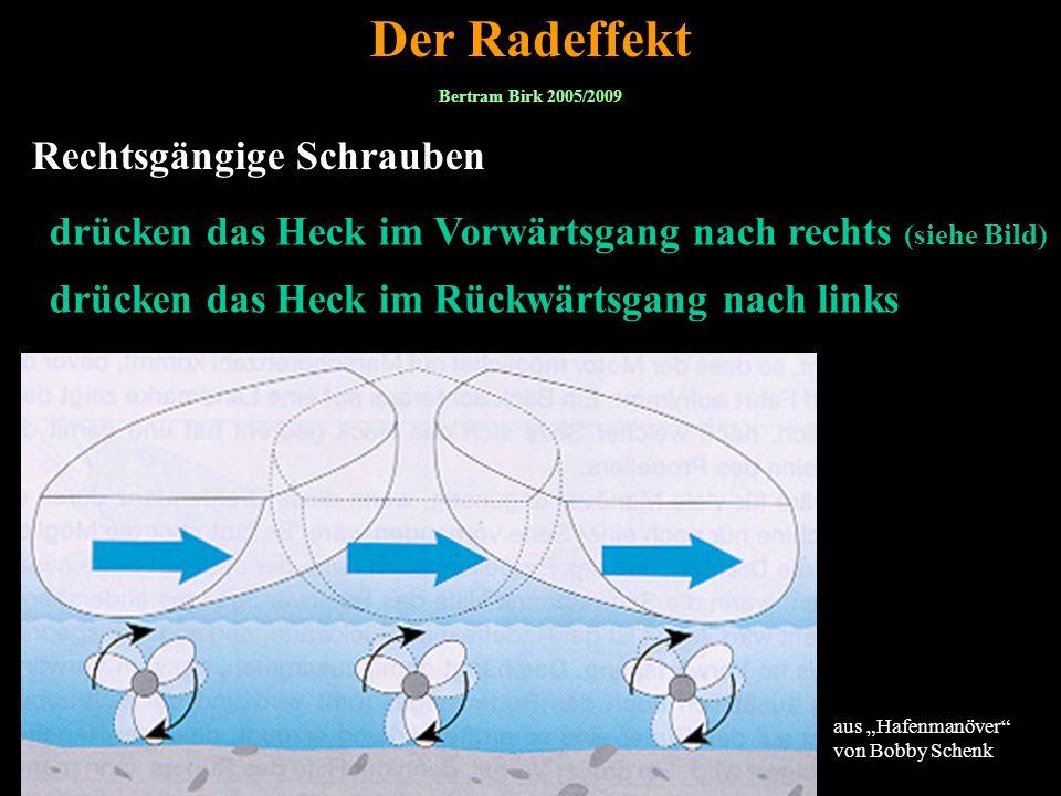 9 Rechtsgängige Schrauben drücken das Heck im Vorwärtsgang nach rechts (siehe Bild) Quelle: Hafenmanöver von Bobby Schenk Der Radeffekt drücken das He