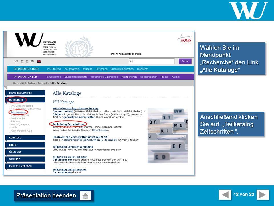 Wählen Sie im Menüpunkt Recherche den Link Alle Kataloge Anschließend klicken Sie auf Teilkatalog Zeitschriften.
