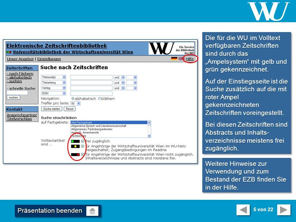 Die für die WU im Volltext verfügbaren Zeitschriften sind durch das Ampelsystem mit gelb und grün gekennzeichnet.
