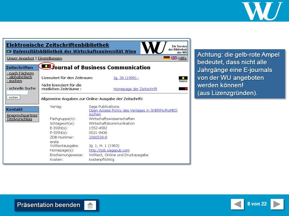 Achtung: die gelb-rote Ampel bedeutet, dass nicht alle Jahrgänge eine E-journals von der WU angeboten werden können.