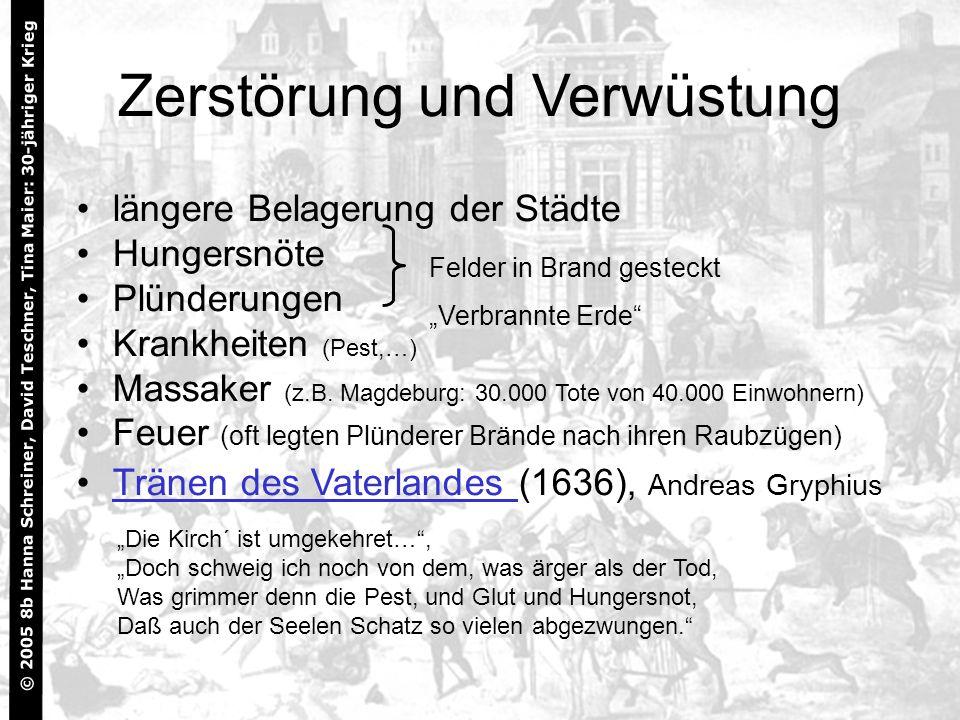 © 2005 8b Hanna Schreiner, David Teschner, Tina Maier: 30-jähriger Krieg 5 längere Belagerung der Städte Hungersnöte Plünderungen Krankheiten (Pest,…)