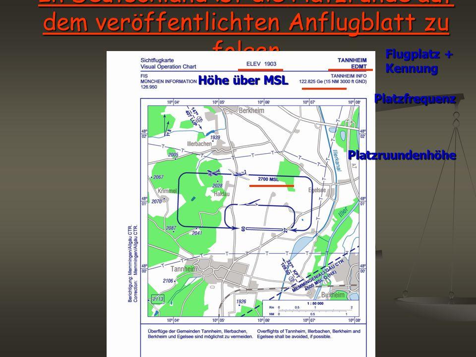 In Deutschland ist die Platzrunde auf dem veröffentlichten Anflugblatt zu folgen Flugplatz + Kennung Höhe über MSL Platzfrequenz Platzruundenhöhe