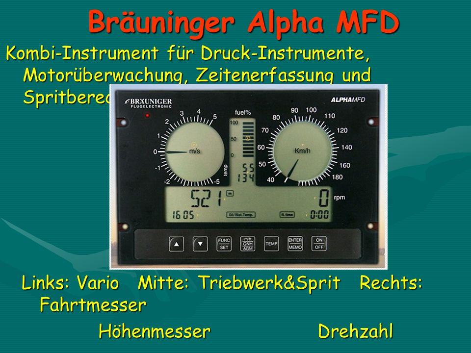 Bräuninger Alpha MFD Kombi-Instrument für Druck-Instrumente, Motorüberwachung, Zeitenerfassung und Spritberechnung Links: Vario Mitte: Triebwerk&Sprit