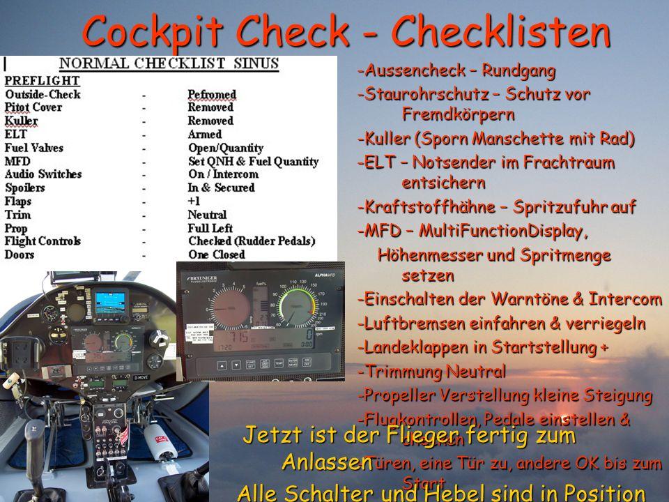 Cockpit Check - Checklisten -Aussencheck – Rundgang -Staurohrschutz – Schutz vor Fremdkörpern -Kuller (Sporn Manschette mit Rad) -ELT – Notsender im F